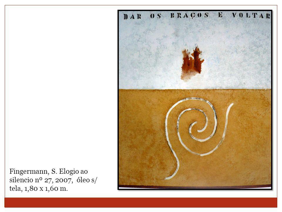 Fingermann, S. Elogio ao silencio nº 27, 2007, óleo s/ tela, 1,80 x 1,60 m.