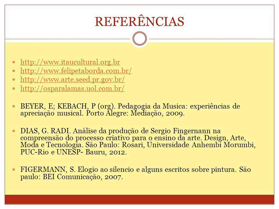 REFERÊNCIAS http://www.itaucultural.org.br