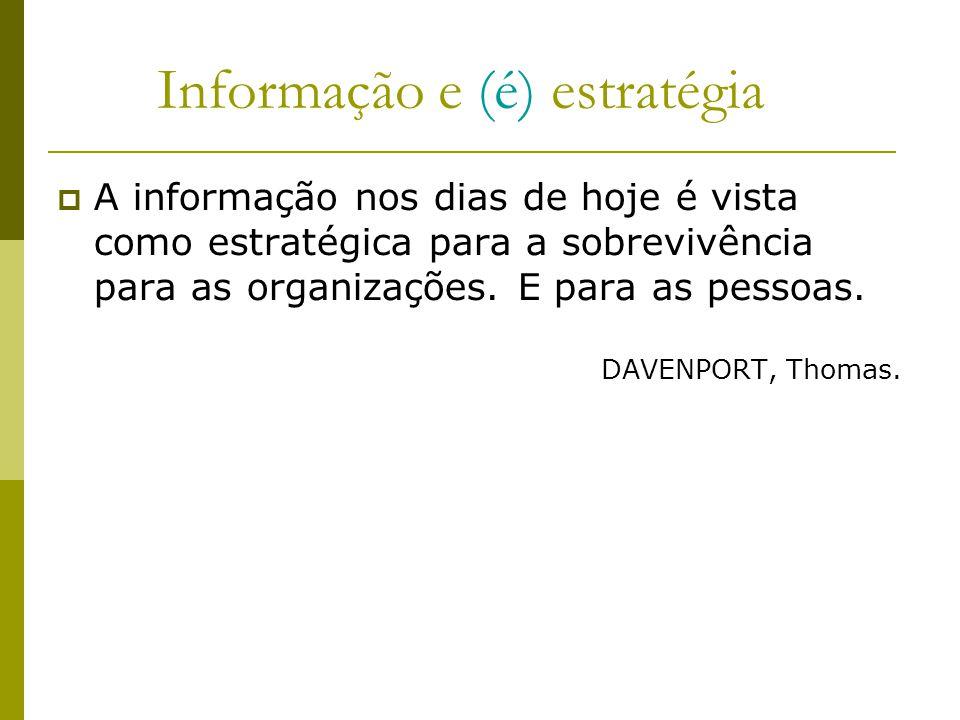 Informação e (é) estratégia