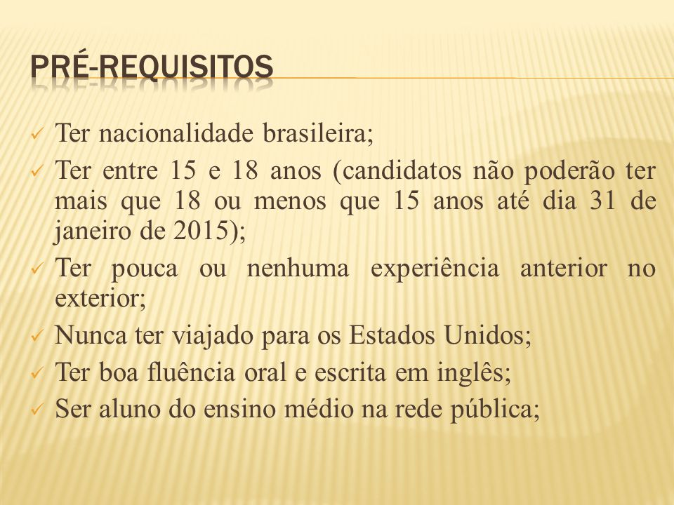 Pré-requisitos Ter nacionalidade brasileira;