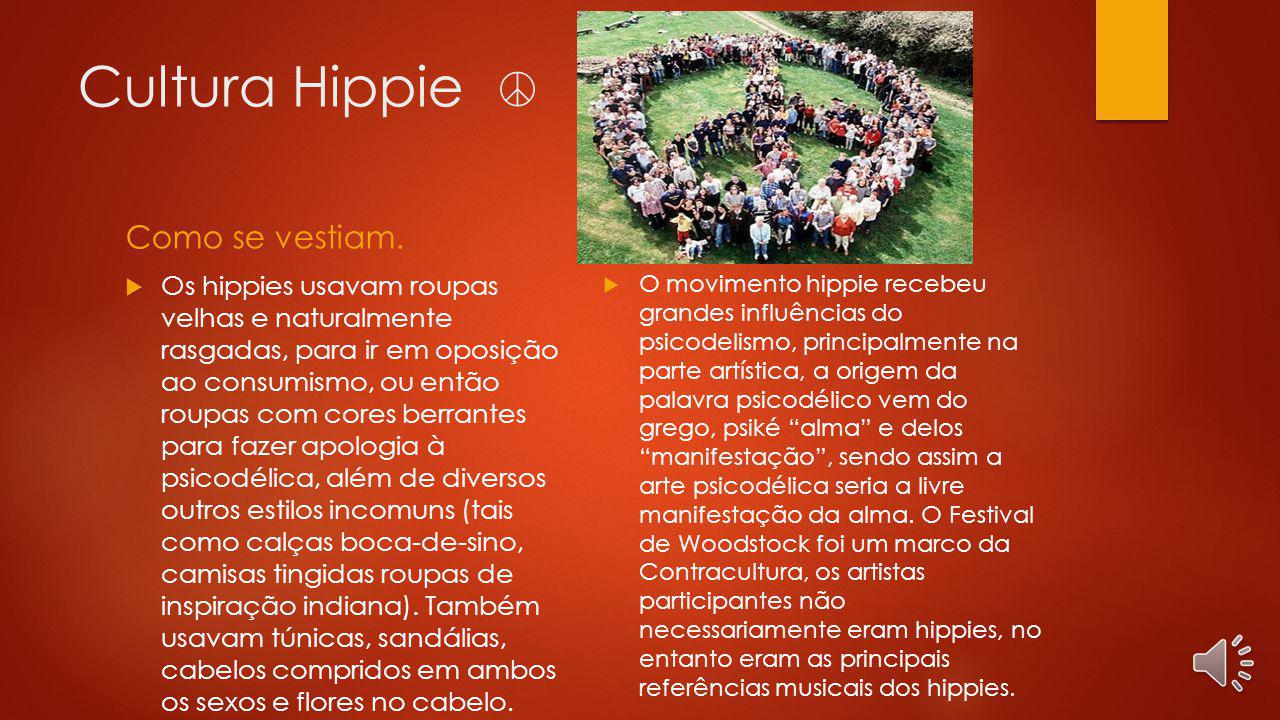 Cultura Hippie ☮ Como se vestiam. Musica