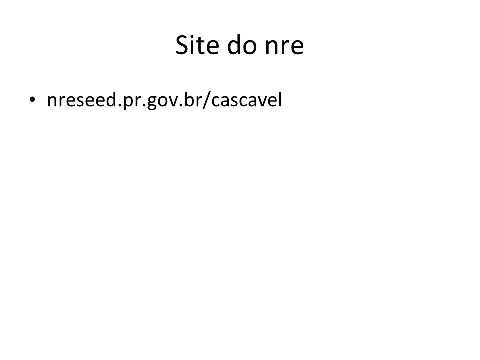 Site do nre nreseed.pr.gov.br/cascavel