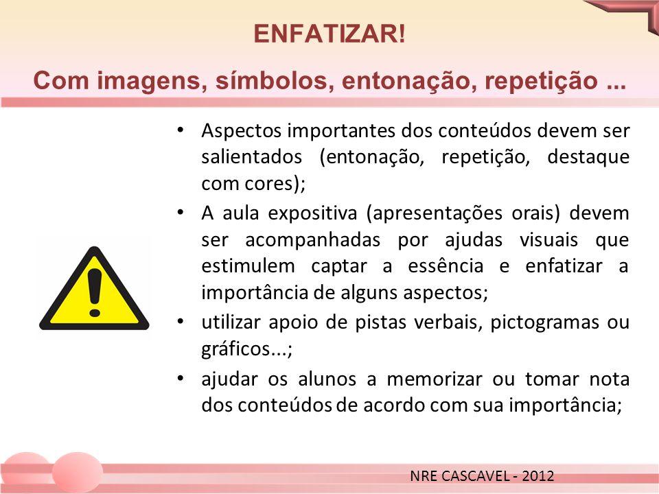 ENFATIZAR! Com imagens, símbolos, entonação, repetição ...