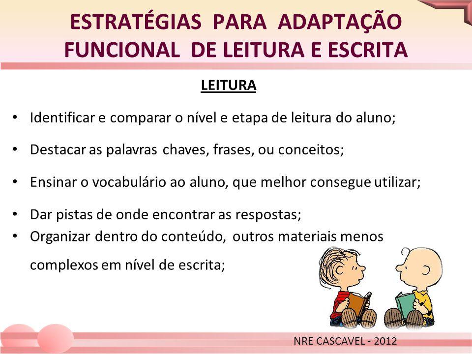 ESTRATÉGIAS PARA ADAPTAÇÃO FUNCIONAL DE LEITURA E ESCRITA