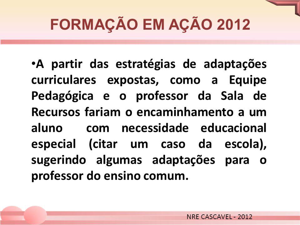 NRE CASCAVEL - 2012 FORMAÇÃO EM AÇÃO 2012.