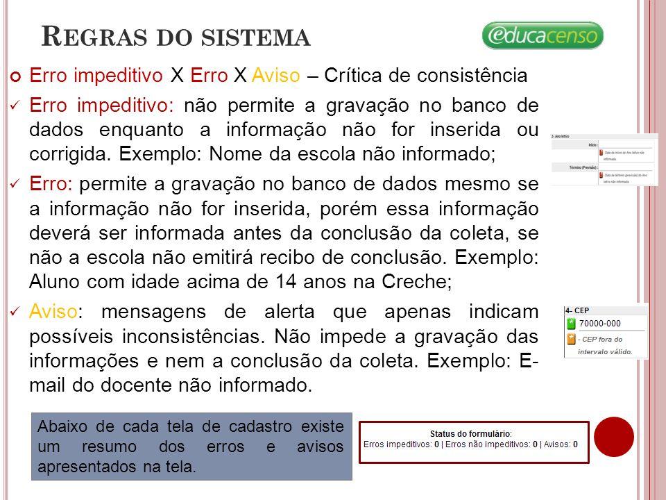 Regras do sistema Erro impeditivo X Erro X Aviso – Crítica de consistência.