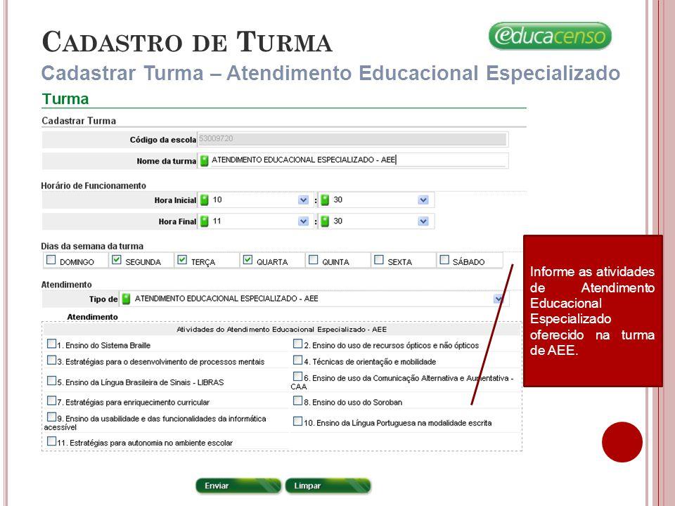 Cadastro de Turma Cadastrar Turma – Atendimento Educacional Especializado.