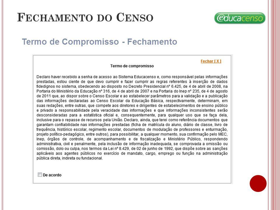 Fechamento do Censo Termo de Compromisso - Fechamento