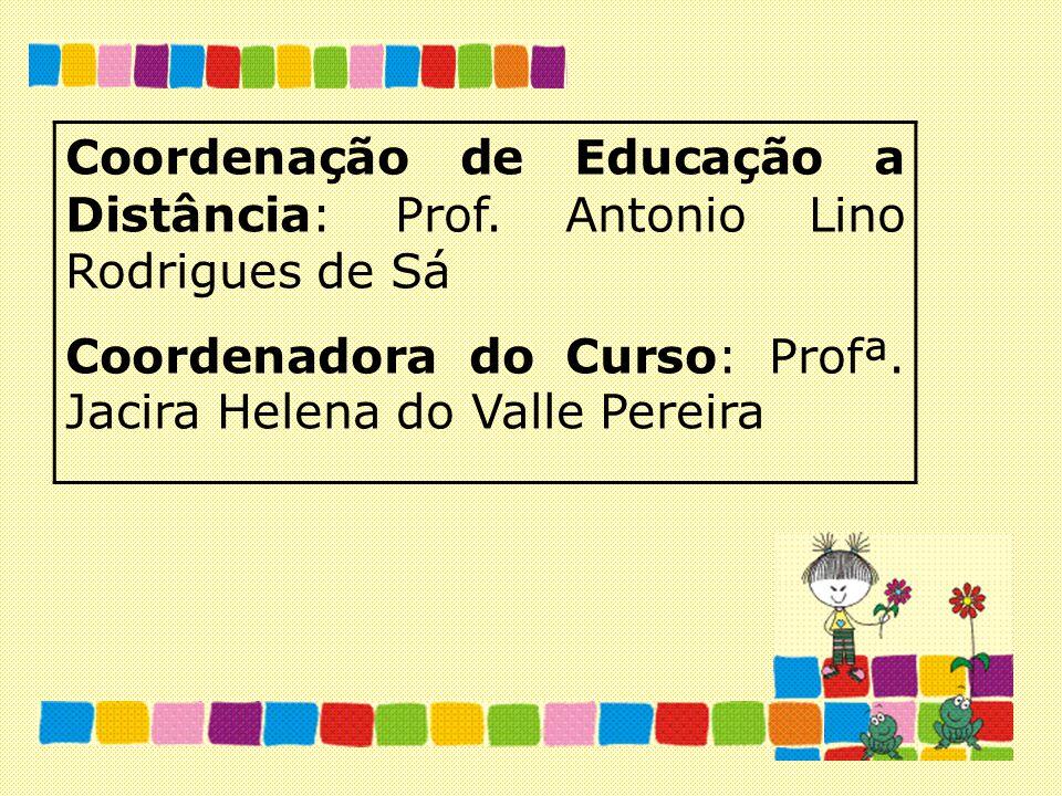 Coordenação de Educação a Distância: Prof. Antonio Lino Rodrigues de Sá