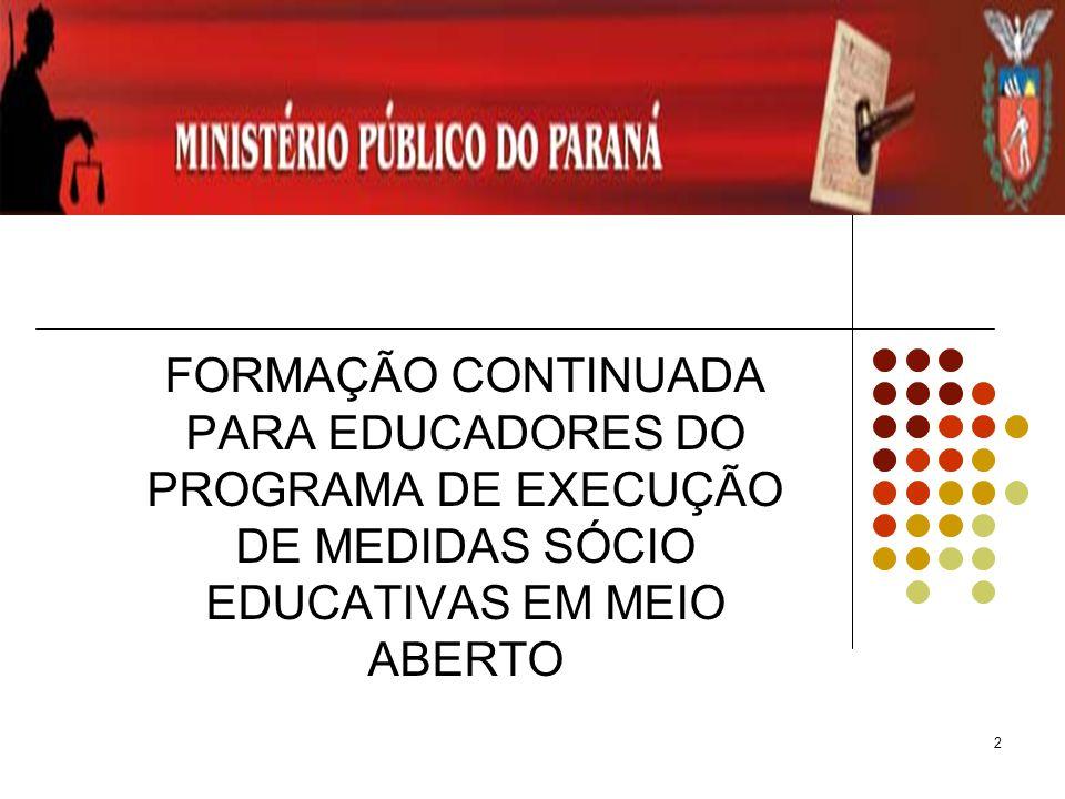 FORMAÇÃO CONTINUADA PARA EDUCADORES DO PROGRAMA DE EXECUÇÃO DE MEDIDAS SÓCIO EDUCATIVAS EM MEIO ABERTO