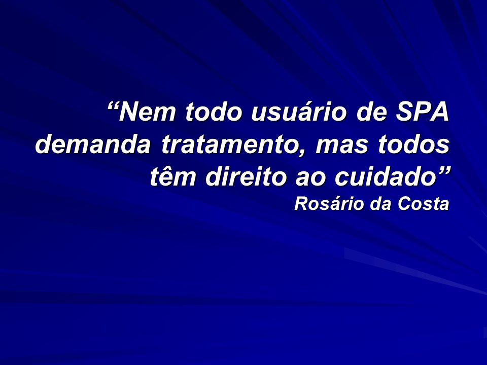 Nem todo usuário de SPA demanda tratamento, mas todos têm direito ao cuidado Rosário da Costa