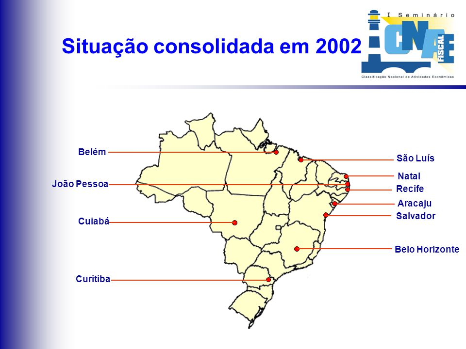Implantações em 2002 São Luís João Pessoa Cuiabá