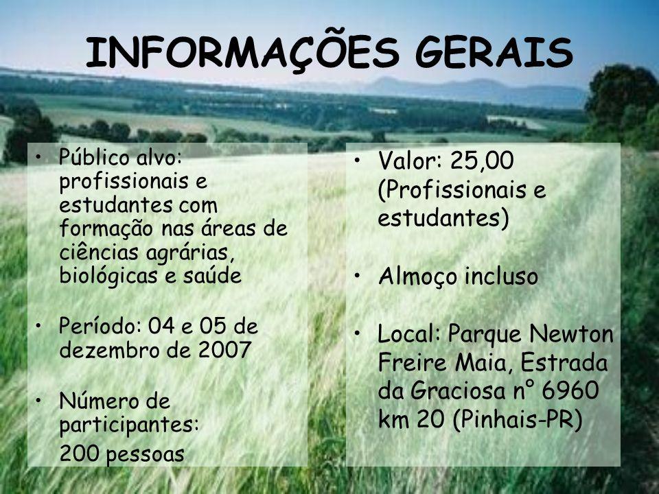 INFORMAÇÕES GERAIS Valor: 25,00 (Profissionais e estudantes)