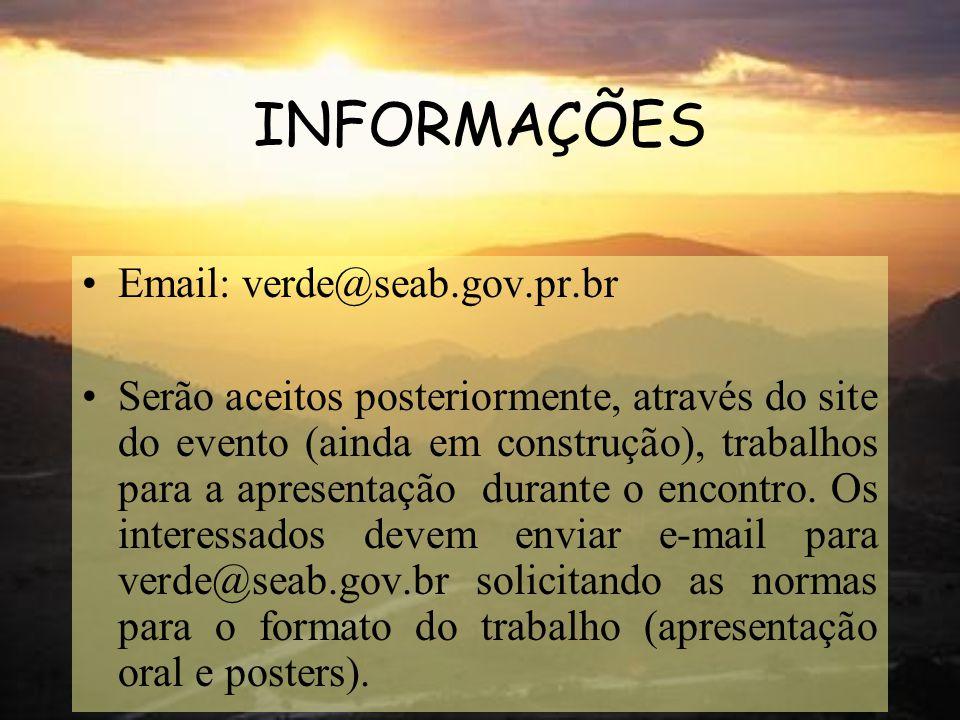 INFORMAÇÕES Email: verde@seab.gov.pr.br.