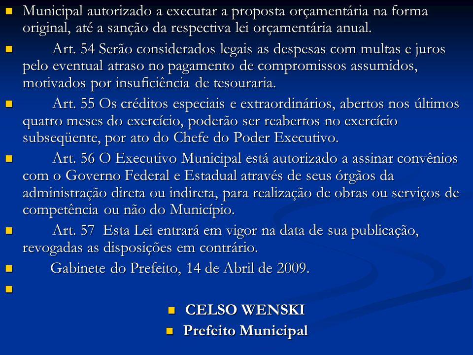 Municipal autorizado a executar a proposta orçamentária na forma original, até a sanção da respectiva lei orçamentária anual.