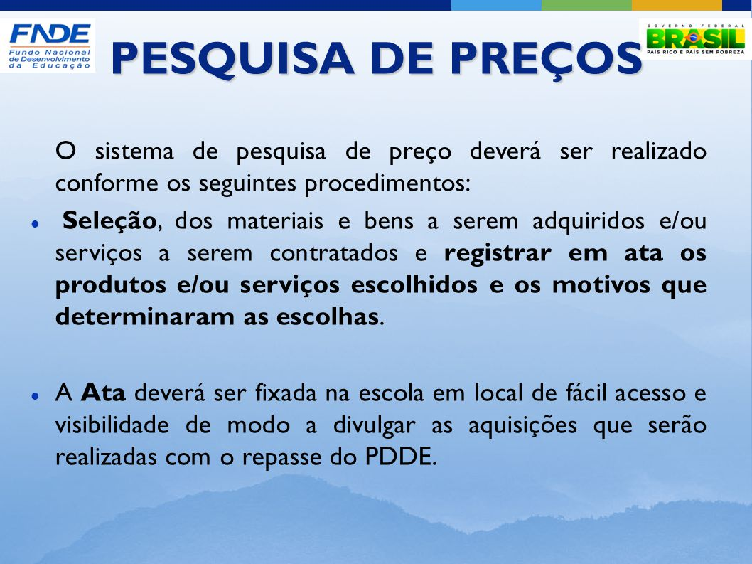 PESQUISA DE PREÇOS O sistema de pesquisa de preço deverá ser realizado conforme os seguintes procedimentos: