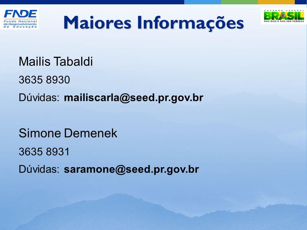 Maiores Informações Mailis Tabaldi Simone Demenek 3635 8930