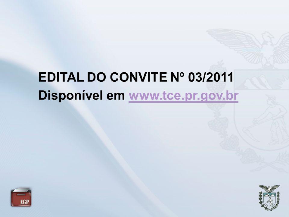 EDITAL DO CONVITE Nº 03/2011 Disponível em www.tce.pr.gov.br