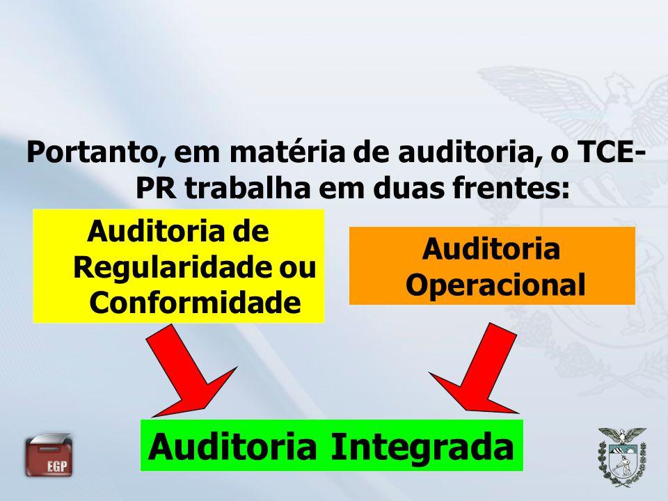 Portanto, em matéria de auditoria, o TCE-PR trabalha em duas frentes: