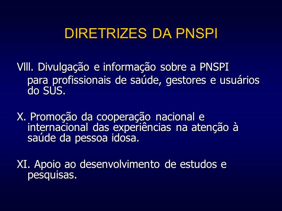 DIRETRIZES DA PNSPI Vlll. Divulgação e informação sobre a PNSPI