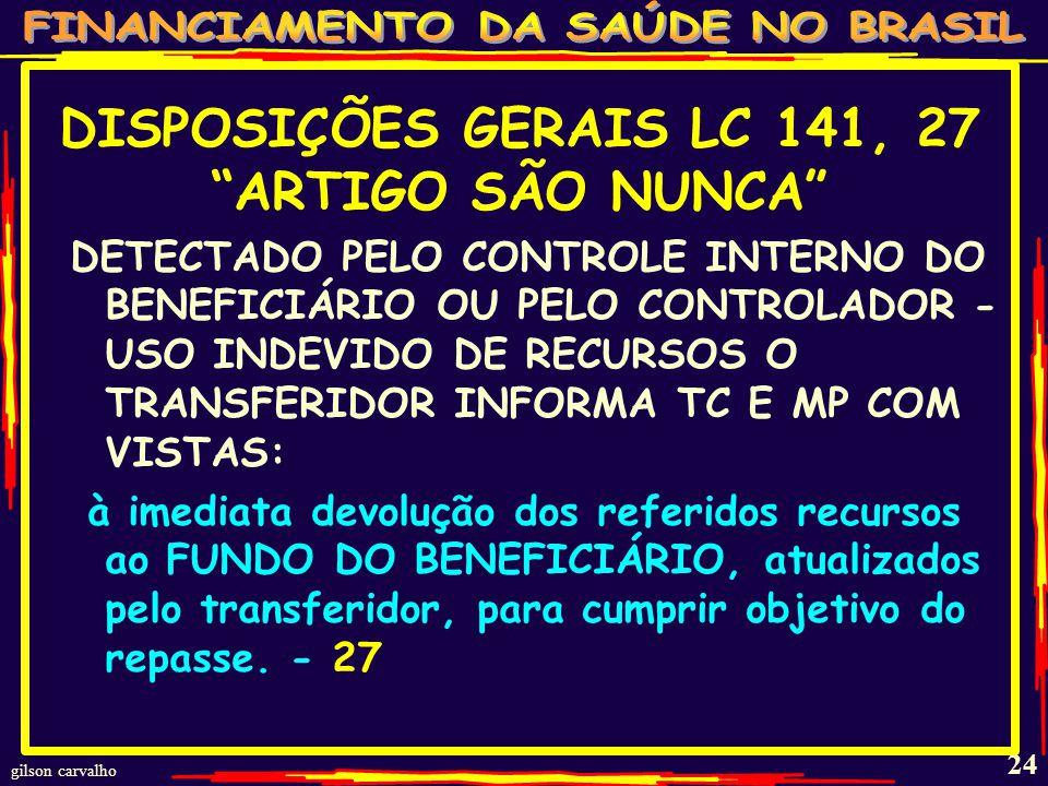 DISPOSIÇÕES GERAIS LC 141, 27 ARTIGO SÃO NUNCA