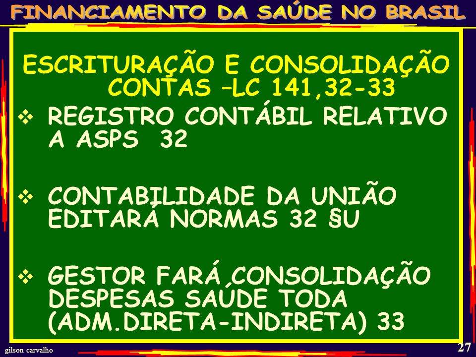 ESCRITURAÇÃO E CONSOLIDAÇÃO CONTAS –LC 141,32-33