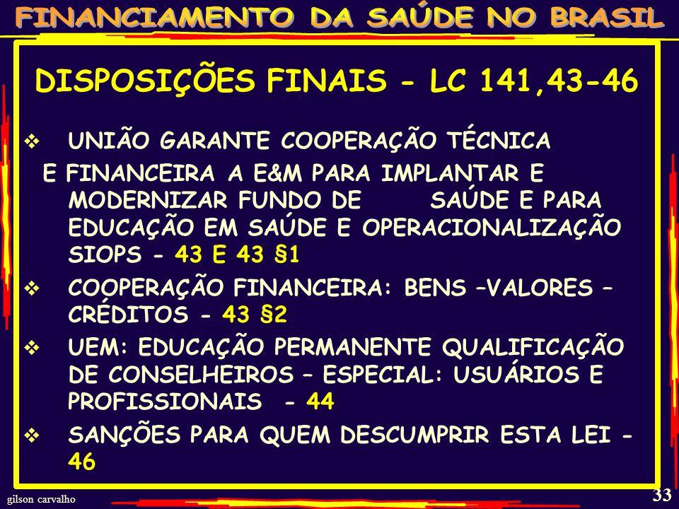 DISPOSIÇÕES FINAIS - LC 141,43-46