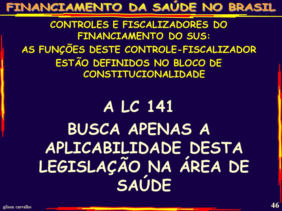 BUSCA APENAS A APLICABILIDADE DESTA LEGISLAÇÃO NA ÁREA DE SAÚDE