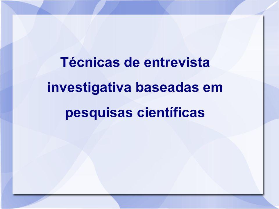 Técnicas de entrevista investigativa baseadas em pesquisas científicas
