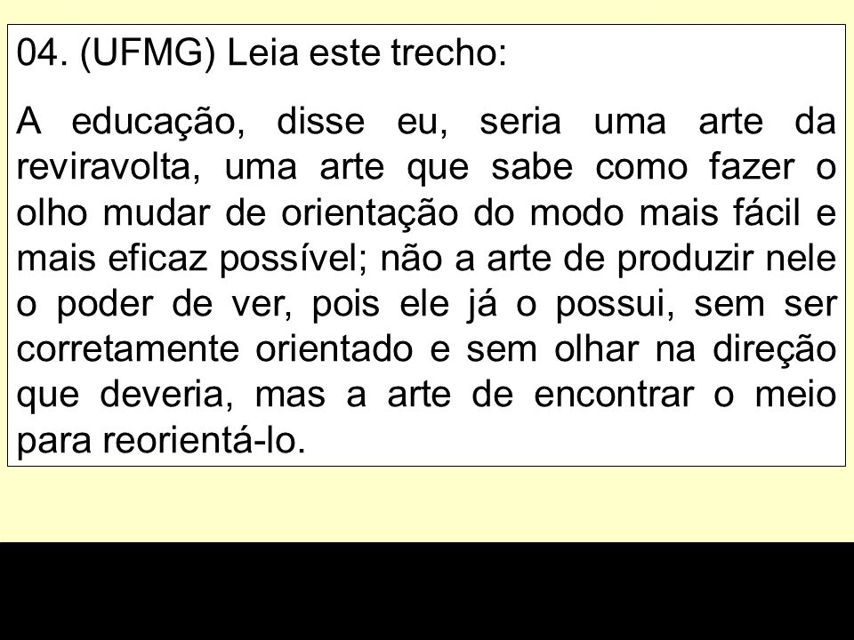 04. (UFMG) Leia este trecho: