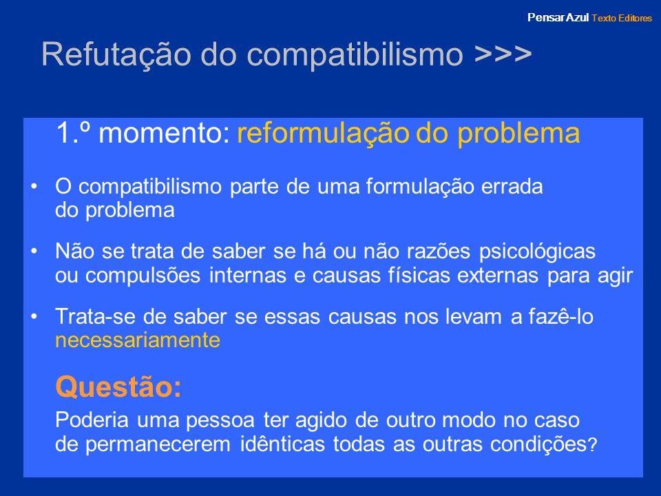 Refutação do compatibilismo >>>