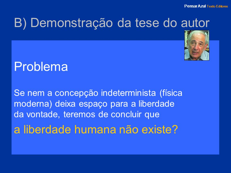 B) Demonstração da tese do autor