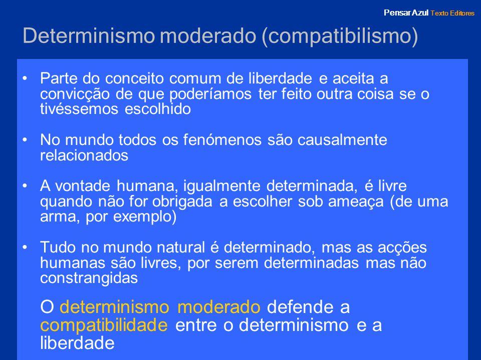 Determinismo moderado (compatibilismo)