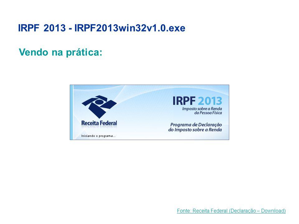 IRPF 2013 - IRPF2013win32v1.0.exe Vendo na prática: