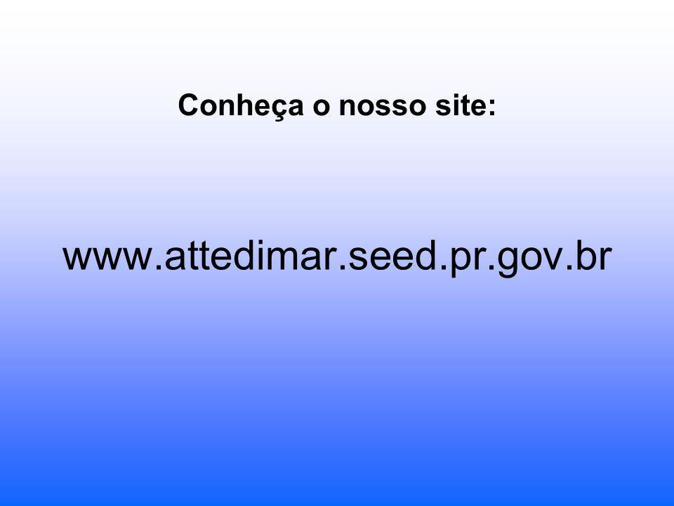 Conheça o nosso site: www.attedimar.seed.pr.gov.br