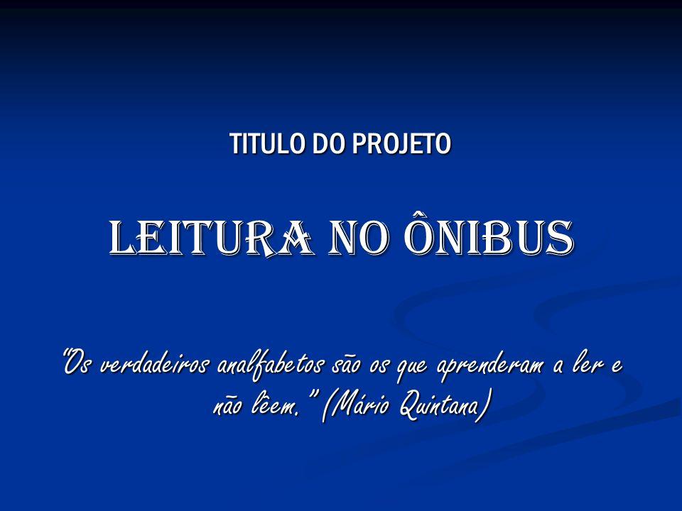 TITULO DO PROJETO LEITURA NO ÔNIBUS.