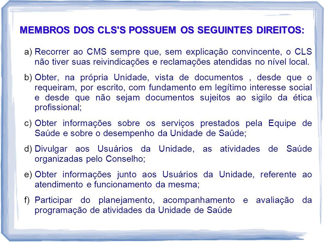 MEMBROS DOS CLS S POSSUEM OS SEGUINTES DIREITOS:
