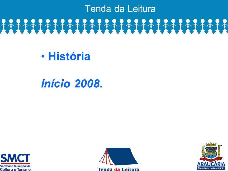 Tenda da Leitura História Início 2008.
