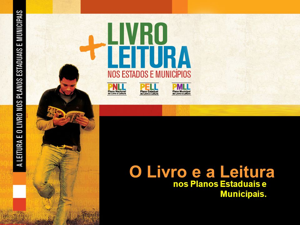 O Livro e a Leitura nos Planos Estaduais e Municipais.