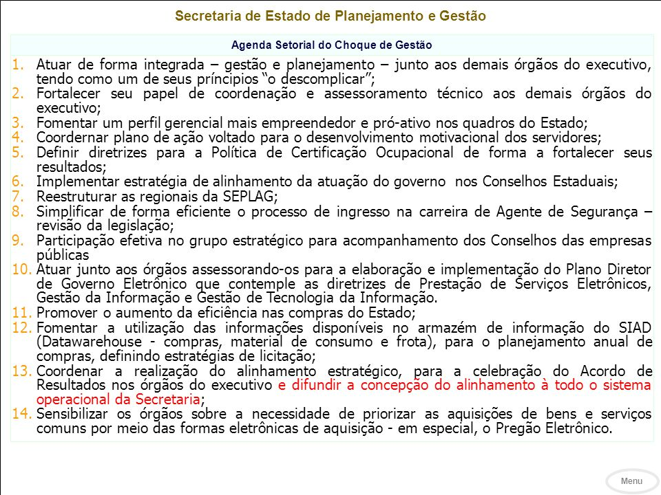 Reestruturar as regionais da SEPLAG;