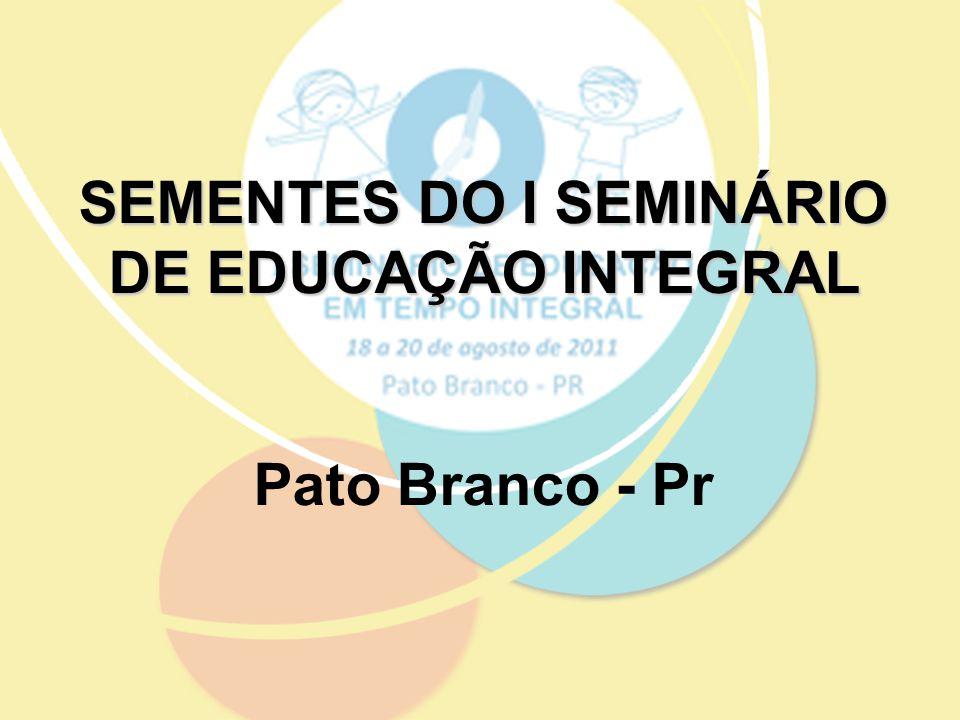 SEMENTES DO I SEMINÁRIO DE EDUCAÇÃO INTEGRAL
