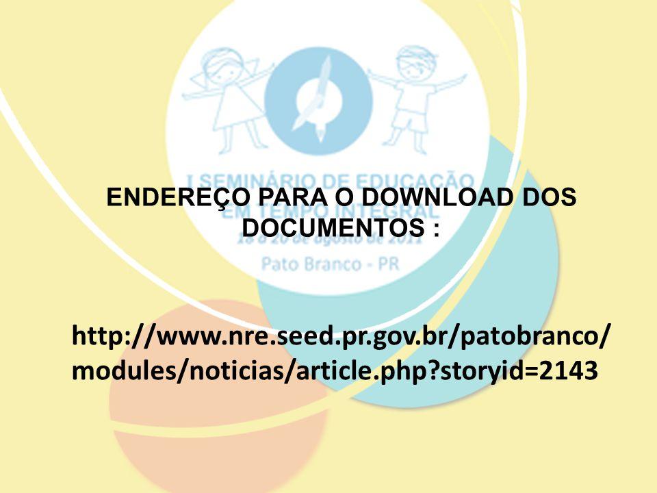 ENDEREÇO PARA O DOWNLOAD DOS DOCUMENTOS :