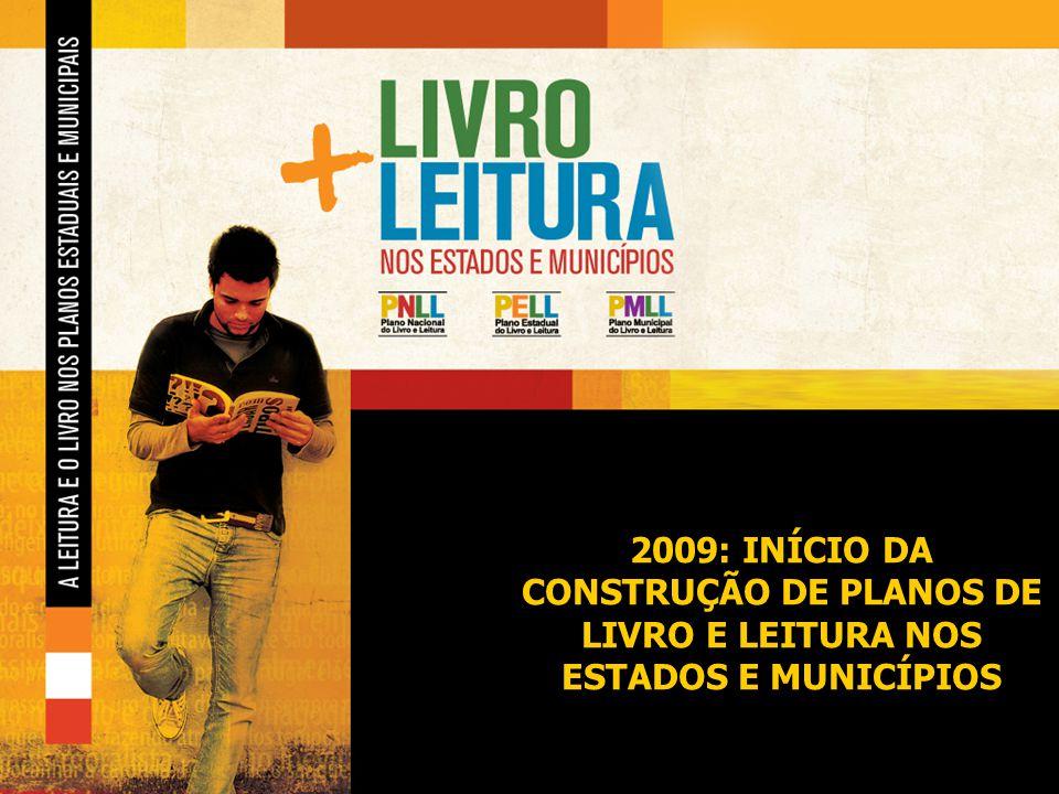 2009: INÍCIO DA CONSTRUÇÃO DE PLANOS DE LIVRO E LEITURA NOS ESTADOS E MUNICÍPIOS