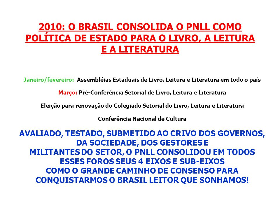 2010: O BRASIL CONSOLIDA O PNLL COMO POLÍTICA DE ESTADO PARA O LIVRO, A LEITURA E A LITERATURA