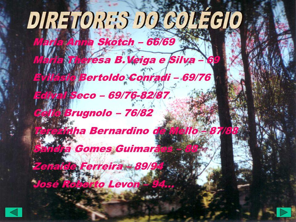 DIRETORES DO COLÉGIO Maria Anna Skotch – 66/69