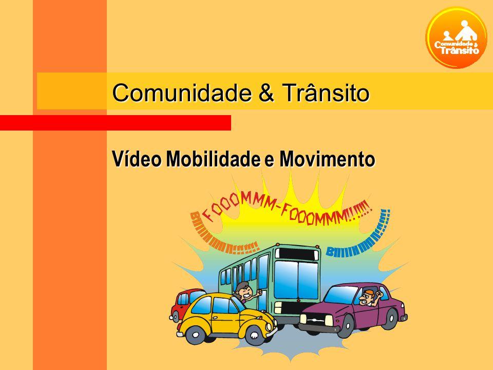 Vídeo Mobilidade e Movimento