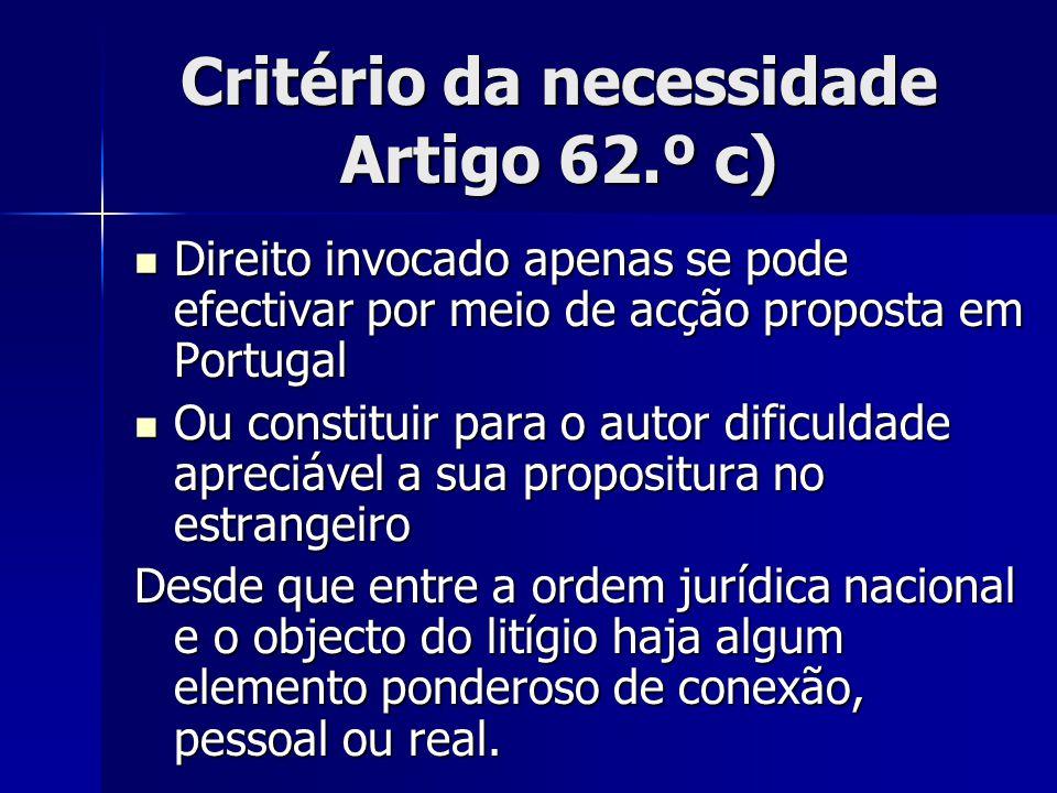 Critério da necessidade Artigo 62.º c)