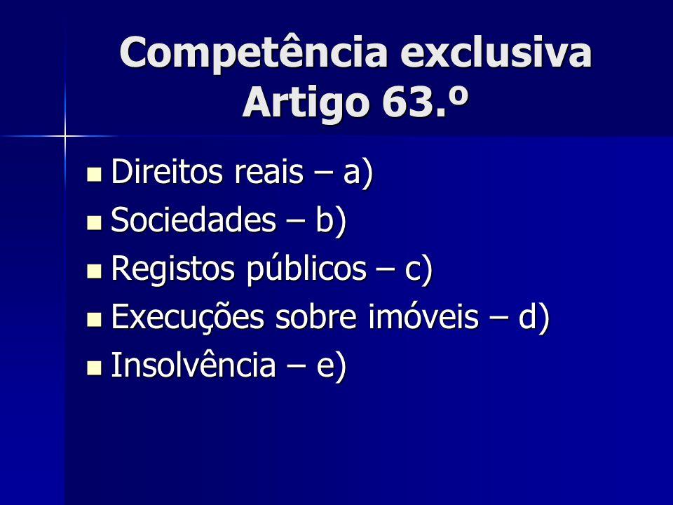 Competência exclusiva Artigo 63.º