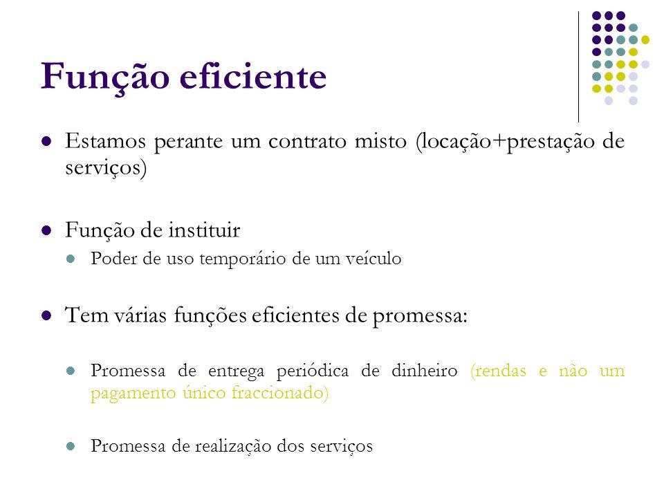 Função eficiente Estamos perante um contrato misto (locação+prestação de serviços) Função de instituir.