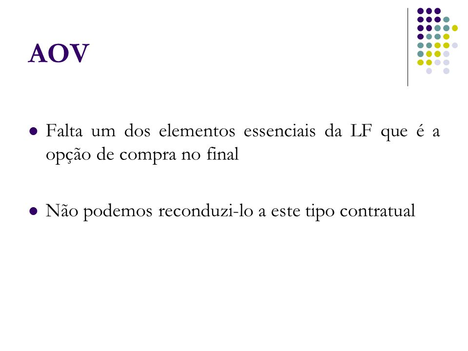 AOV Falta um dos elementos essenciais da LF que é a opção de compra no final.